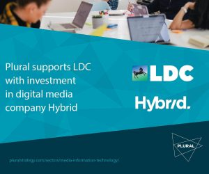 Plural supports LDC with investment in digital media company Hybrid